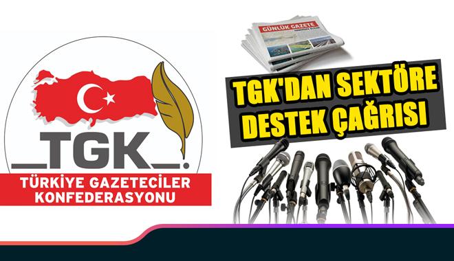 TGK'dan sektöre destek çağrısı