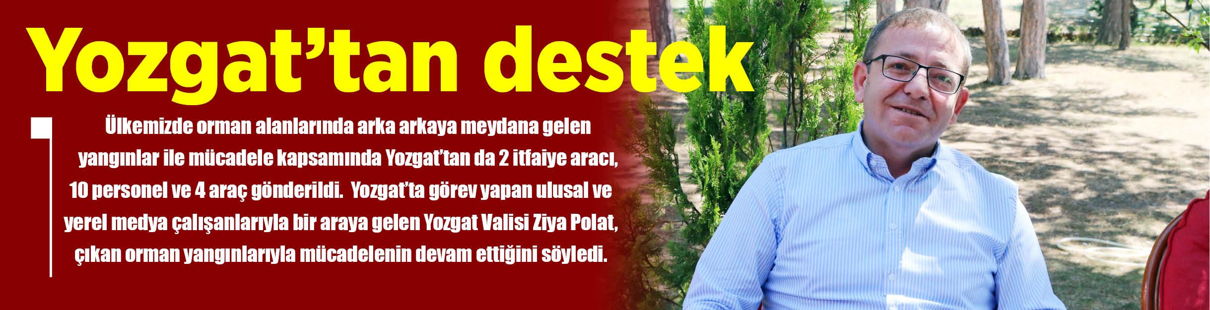 Orman yangınlarına Yozgat'tan destek