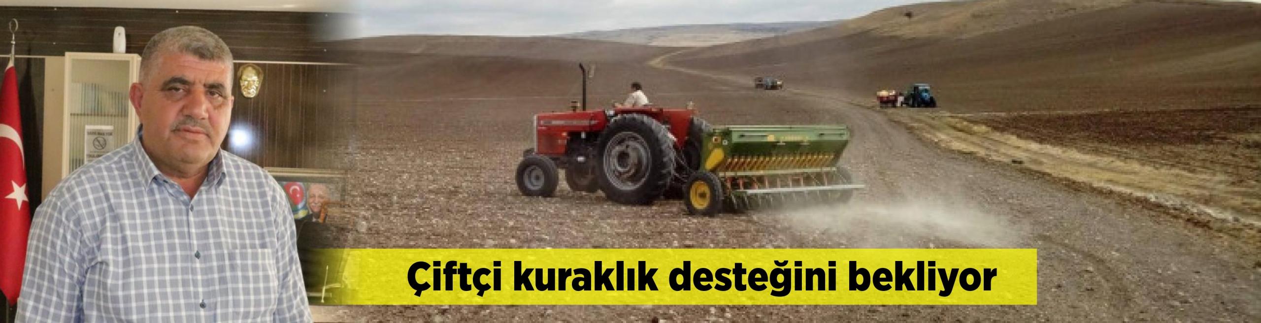 Çiftçi kuraklık desteğini bekliyor